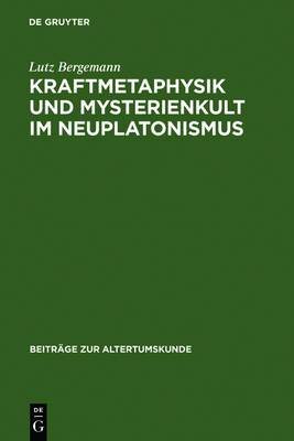 Kraftmetaphysik Und Mysterienkult Im Neuplatonismus: Ein Aspekt Neuplatonischer Philosophie