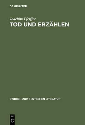 Tod Und Erzahlen: Wege Der Literarischen Moderne Um 1900