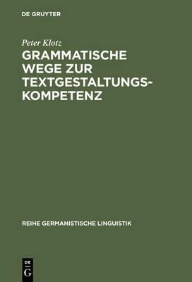 Grammatische Wege Zur Textgestaltungskompetenz: Theorie Und Empirie
