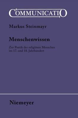 Menschenwissen: Zur Poetik Des Religiosen Menschen Im 17. Und 18. Jahrhundert
