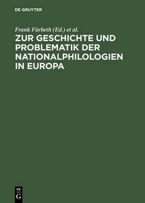 Zur Geschichte Und Problematik Der Nationalphilologien in Europa: 150 Jahre Erste Germanistenversammlung in Frankfurt Am Main (1846-1996)