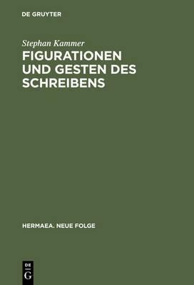 Figurationen Und Gesten Des Schreibens: Zur Asthetik Der Produktion in Robert Walsers Prosa Der Berner Zeit