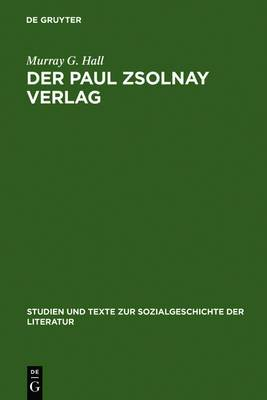 Der Paul Zsolnay Verlag: Von Der Grundung Bis Zur Ruckkehr Aus Dem Exil