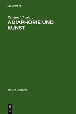 Adiaphorie Und Kunst: Studien Zur Genealogie Asthetischen Denkens