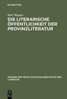 Die Literarische Offentlichkeit Der Provinzliteratur: Der Volksschriftsteller Peter Rosegger