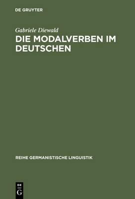 Die Modalverben Im Deutschen: Grammatikalisierung Und Polyfunktionalitat
