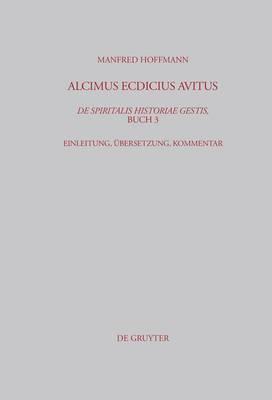 Alcimus Ecdicius Avitus, de Spiritalis Historiae Gestis, Buch 3: Einleitung, Ubersetzung, Kommentar