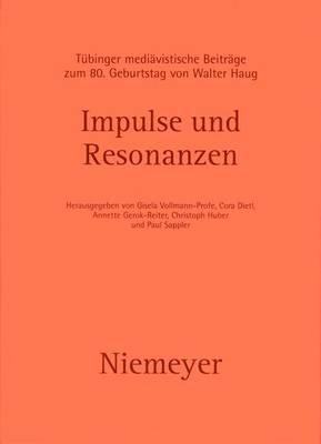Impulse Und Resonanzen: Tubinger Mediavistische Beitrage Zum 80. Geburtstag Von Walter Haug