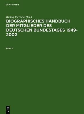 Biographisches Handbuch Der Mitglieder Des Deutschen Bundestages 1949-2002