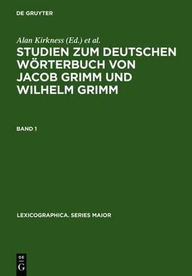 Studien Zum Deutschen Worterbuch Von Jacob Grimm Und Wilhelm Grimm
