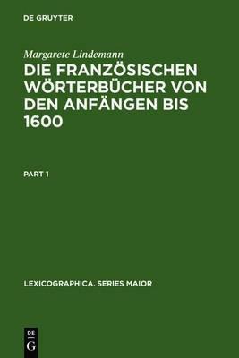 Die Franzosischen Worterbucher Von Den Anfangen Bis 1600: Entstehung Und Typologische Beschreibung