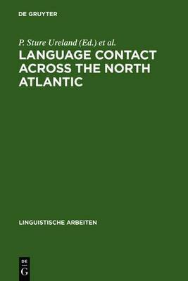 Language Contact Across the North Atlantic: Proceedings of the Working Groups Held at the University College, Galway (Ireland), 1992 and the University of Goteborg (Sweden), 1993