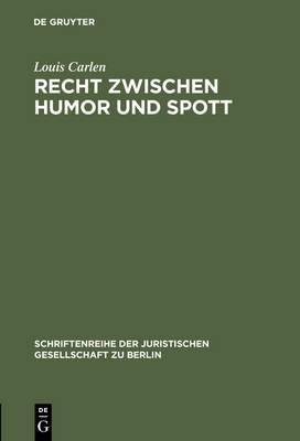 Recht Zwischen Humor Und Spott: Vortrag Gehalten VOR Der Juristischen Gesellschaft Zu Berlin Am 21. April 1993