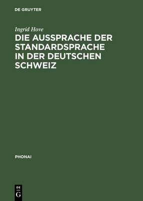 Die Aussprache Der Standardsprache in Der Deutschen Schweiz