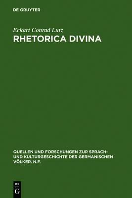 Rhetorica Divina: Mittelhochdeutsche Prologgebete Und Die Rhetorische Kultur Des Mittelalters