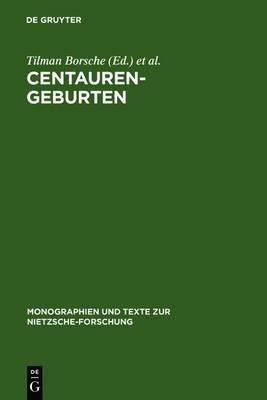 Centauren-Geburten: Wissenschaft, Kunst Und Philosophie Beim Jungen Nietzsche