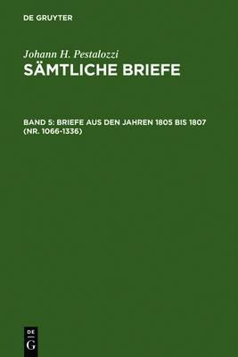 Briefe Aus Den Jahren 1805 Bis 1807 (Nr. 1066-1336)