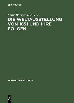 Die Weltausstellung Von 1851 Und Ihre Folgen / The Great Exhibition and Its Legacy