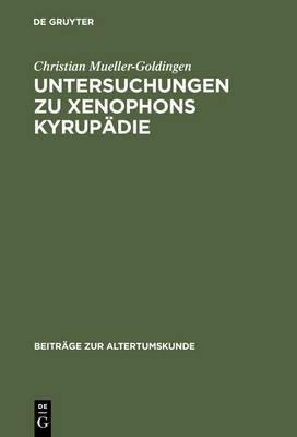 Untersuchungen Zu Xenophons Kyrupadie