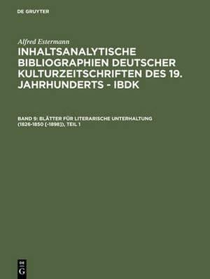 Blatter Fur Literarische Unterhaltung (1826-1850 [-1898])