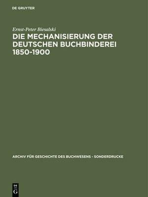 Die Mechanisierung Der Deutschen Buchbinderei 1850-1900