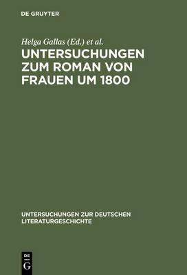 Untersuchungen Zum Roman Von Frauen Um 1800