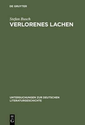 Verlorenes Lachen: Blasphemisches Gelachter in Der Deutschen Literatur Von Der Aufklarung Bis Zur Gegenwart