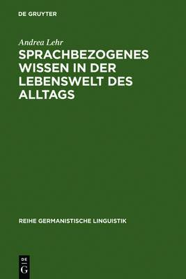 Sprachbezogenes Wissen in Der Lebenswelt Des Alltags