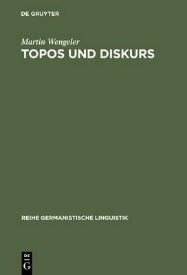 Topos Und Diskurs: Begrundung Einer Argumentationsanalytischen Methode Und Ihre Anwendung Auf Den Migrationsdiskurs (1960-1985)