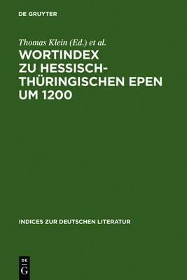 Wortindex Zu Hessisch-Thuringischen Epen Um 1200