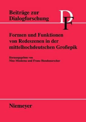 Formen Und Funktionen Von Redeszenen in Der Mittelhochdeutschen Grossepik