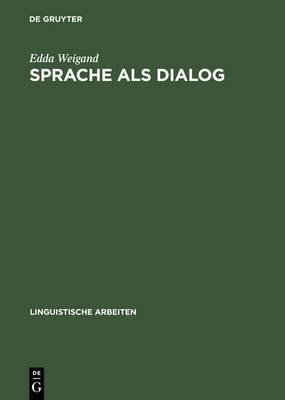 Sprache ALS Dialog: Sprechakttaxonomie Und Kommunikative Grammatik