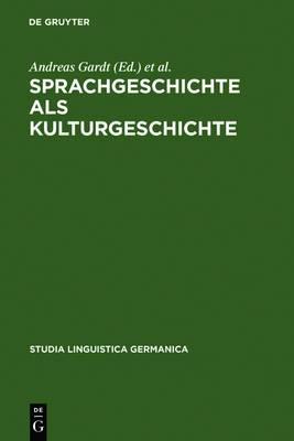 Sprachgeschichte ALS Kulturgeschichte