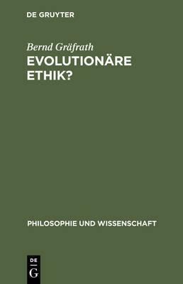Evolutionare Ethik?: Philosophische Programme, Probleme Und Perspektiven Der Soziobiologie