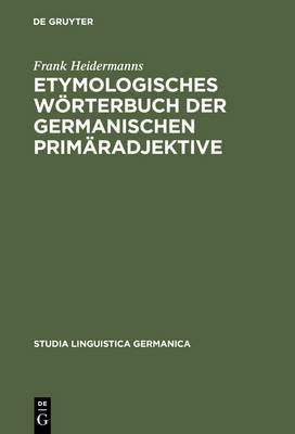 Etymologisches Worterbuch Der Germanischen Primaradjektive