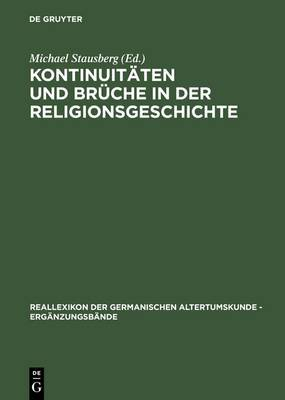 Kontinuitaten Und Bruche in Der Religionsgeschichte: Festschrift Fur Anders Hultgard Zu Seinem 65. Geburtstag Am 23.12.2001