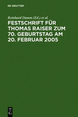 Festschrift Fur Thomas Raiser Zum 70. Geburtstag Am 20. Februar 2005