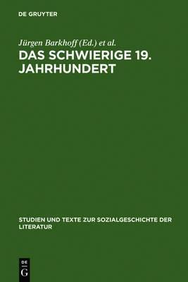 Das Schwierige 19. Jahrhundert: Germanistische Tagung Zum 65. Geburtstag Von Eda Sagarra Im August 1998. Mit Einem Vorwort Von Wolfgang Fruhwald