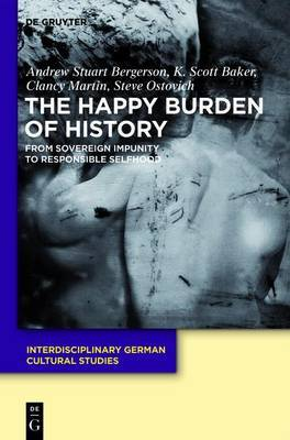 The Happy Burden of History: From Sovereign Impunity to Responsible Selfhood