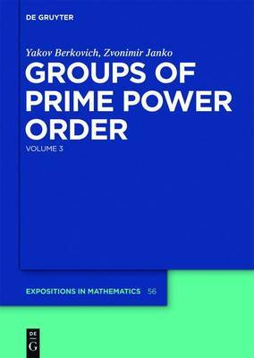 Yakov Berkovich; Zvonimir Janko: Groups of Prime Power Order: Volume 3