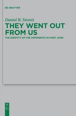 They Went Out from Us: The Identity of the Opponents in First John