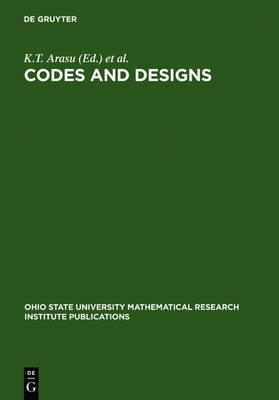 Codes and Designs: Proceedings of a Conference Honoring Professor Dijen K. Ray-Chaudhuri on the Occasion of His 65th Birthday. The Ohio State University May 18-21, 2000