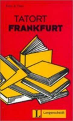 Felix Und Theo: Tatort Frankfurt