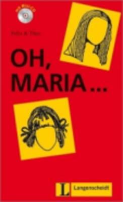 Felix Und Theo: Oh, Maria - Buch MIT Mini-cd