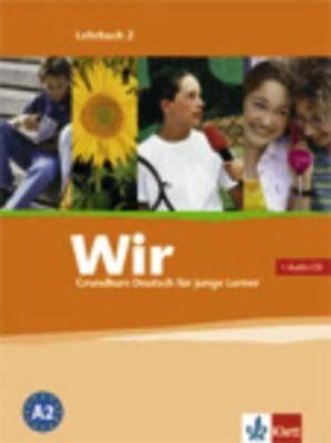 Wir - Deutsch Fur Junge Lerner: Lehrbuch MIT CD 2