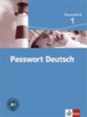 Passwort Deutsch in Drei Banden: Ubungsbuch 1
