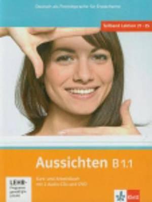 Aussichten in Sechs Banden: Kurs- Und Arbeitsbuch B1.1 & Audio-Cds (2) & DVD