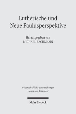 Lutherische Und Neue Paulusperspektive: Beitreage Zu Einem Schleusselproblem Der Gegenweartigen Exegetischen Diskussion