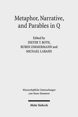 Metaphor, Narrative, and Parables in Q