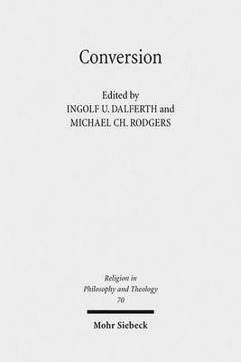 Conversion: Claremont Studies in Philosophy of Religion, Conference 2011